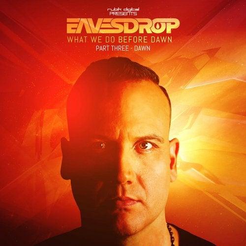 Eavesdrop - What We Do Before Dawn Part III Dawn [EP] 2017