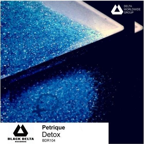 DEEP HOUSE - Petrique - Detox - BDR104 E07780a6-2de2-4265-978e-5d0276a5fd4a