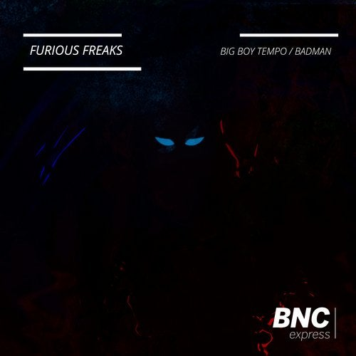 Furious Freaks - Big Boy Tempo / Badman 2019 [EP]