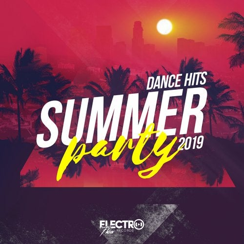 Summer Party: Dance Hits 2019 from Electro Flow Records on
