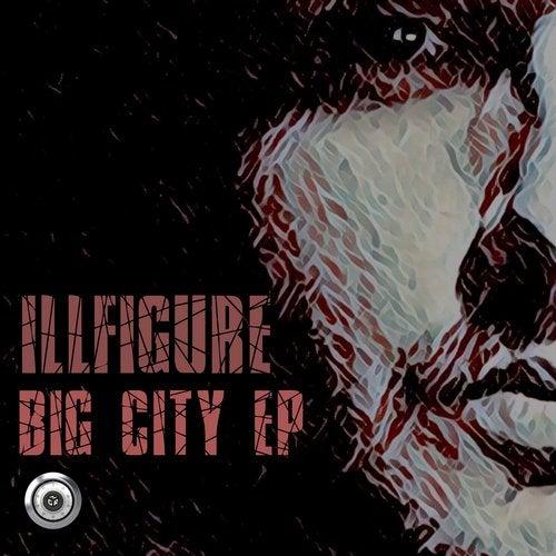 illfigure - Big City 2019 [EP]