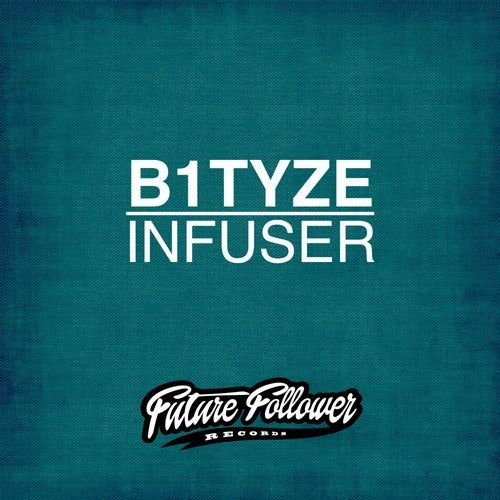B1Tyze - Infuser 2019 [EP]