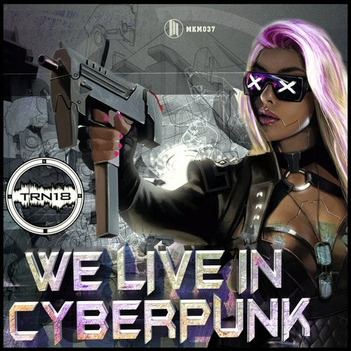 TRN18 - We Live In Cyberpunk 2018 [LP]