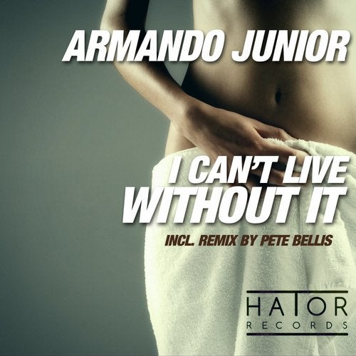 Armando Junior,  Pete Bellis - I Can't Live Without It