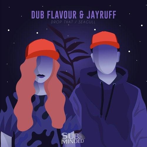 Dub Flavour & Jayruff - Drop That / Seagull [EP] 2017