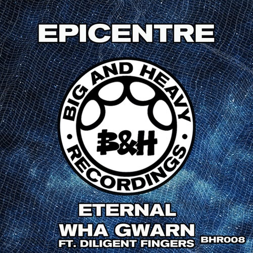 Epicentre - Eternal / Wha Gwarn (BHR008)