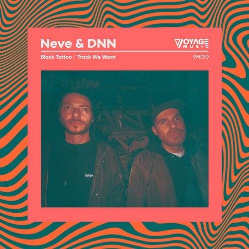 Neve & DNN - Black Tattoo / Track We Want
