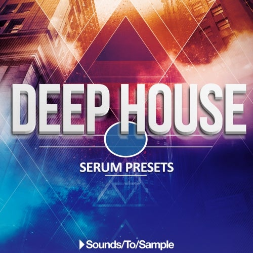 Deep House Serum Presets [Sounds To Sample]
