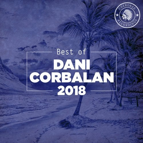 Dani Corbalan - Best of Dani Corbalan 2018 (Continuous Dj