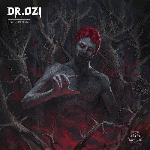 Dr. Ozi - Demons In Denial [EP] 2019