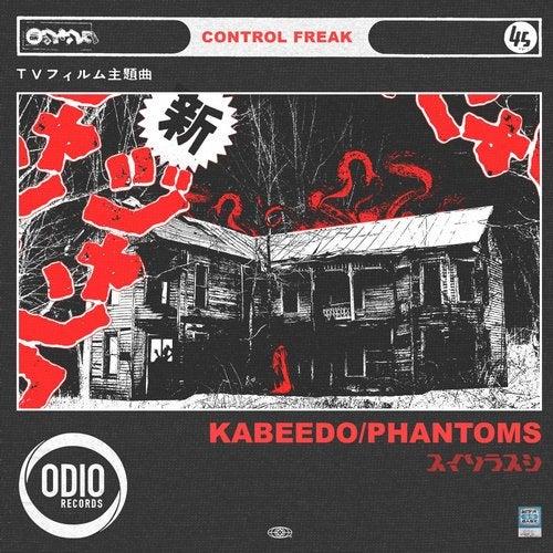 Control Freak - Kabeedo / Phantoms [EP] 2019