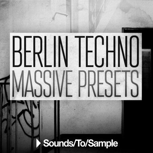 Berlin Techno - Massive Presets [Sounds To Sample]