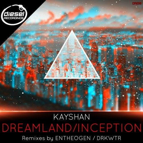 Kayshan - Dreamland / Inception (EP) 2019