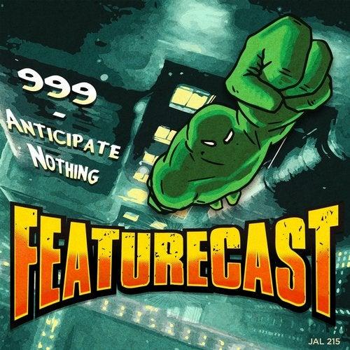Featurecast - 999 / Anticipate Nothing (EP) 2016