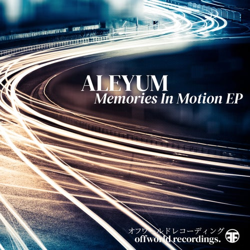 Download Aleyum - Memories In Motion EP [OFFWORLD087] mp3