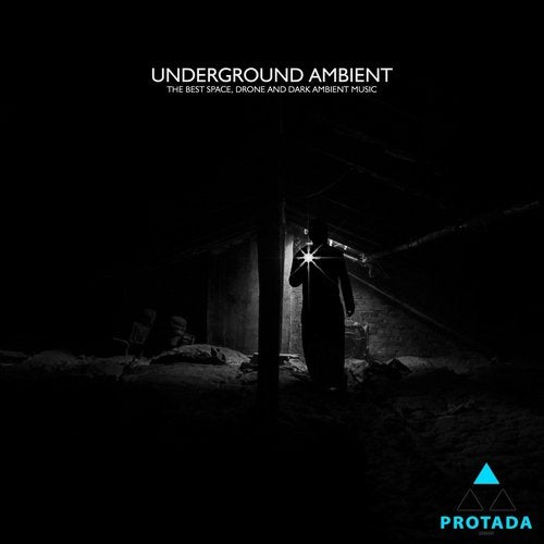 Underground Ambient (The Best Space, Drone and Dark Ambient Music