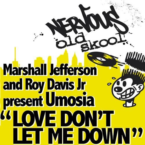 Love Don T Let Me Down Primal Auto Soul Mix By Umosia Marshall Jefferson Roy Davis Jr On Beatport