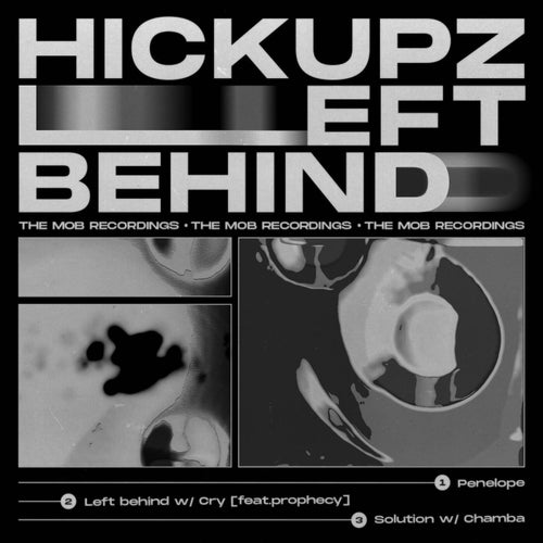 Hickupz - Left Behind (MOB010)