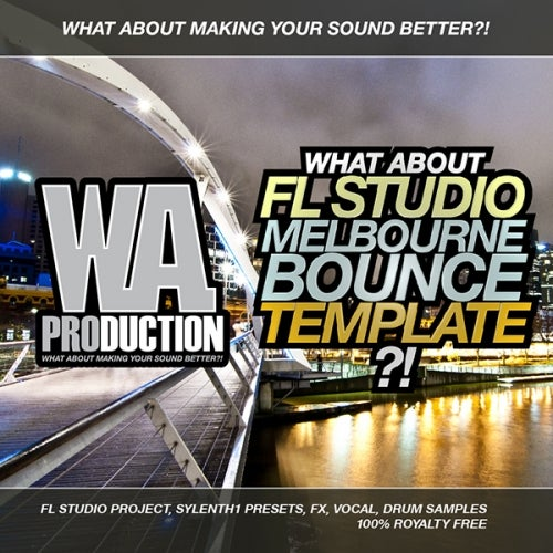 What About: FL Studio Melbourne Bounce Template [W  A  Production]