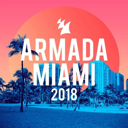 Armada Miami 2018 - Extended Version [Armada Music Bundles] :: Beatport
