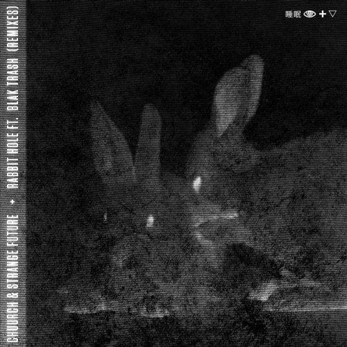 Chuurch - Rabbit Hole [Remixes] (EP) 2018