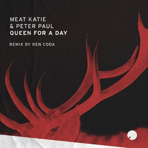Meat Katie & Peter Paul - Queen For A Day EP 2019