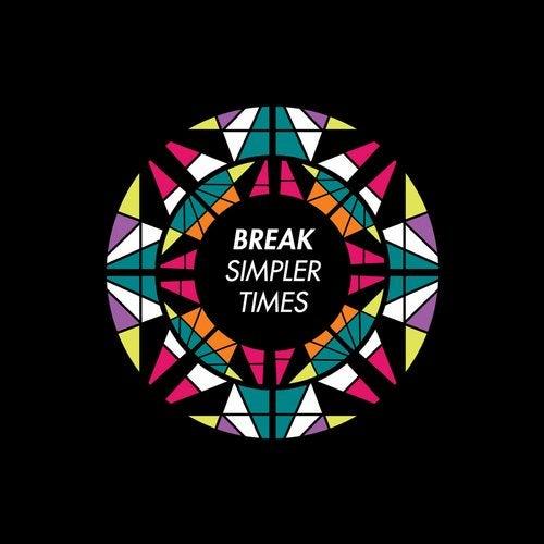 Break - Simpler Times [SYMMLP004]