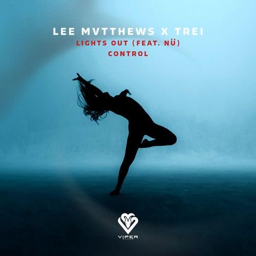 Lee Mvtthews & Trei - Lights Out / Control