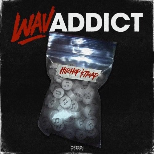 Wav Addict - Hip Hop & Trap [Origin Sound]