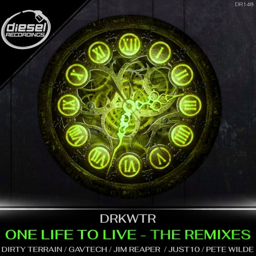 Download DRKWTR - One Life To Live: The Remixes (DR148) mp3