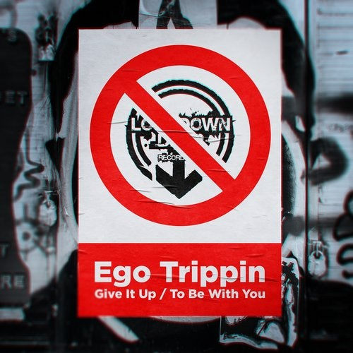 Ego Trippin - Give It Up / To Be With You 2019 [EP]