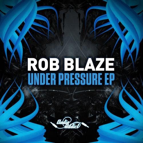 Rob Blaze - Under Pressure [EP] 2017