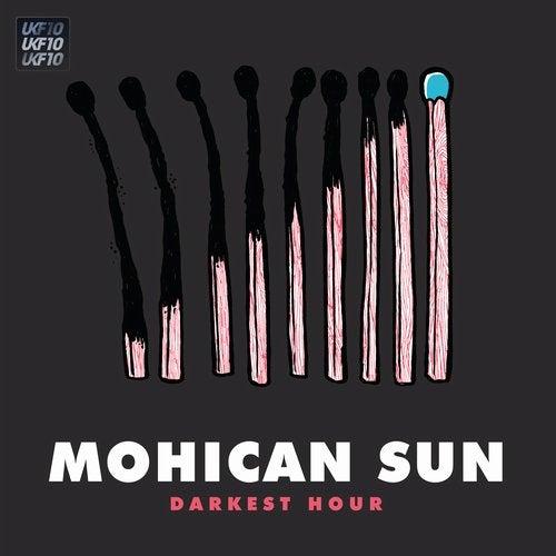 Mohican Sun - Darkest Hour [UKF10] 2019 [Single]