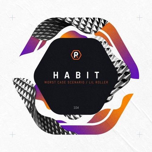 Habit - Worst Case Scenario / Lil' Roller
