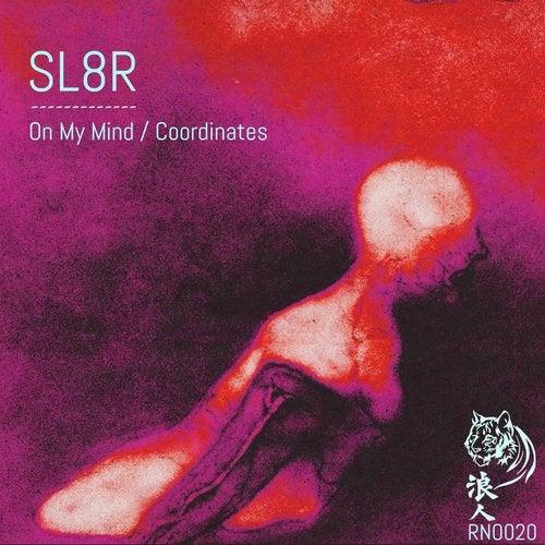 Sl8R - On My Mind / Coordinates 2019 [EP]