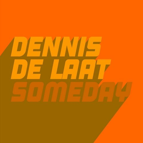 Someday (Extended Mix) by Dennis De Laat on Beatport