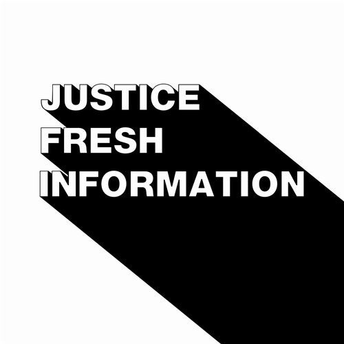 Justice - Fresh Information 2019 [EP]