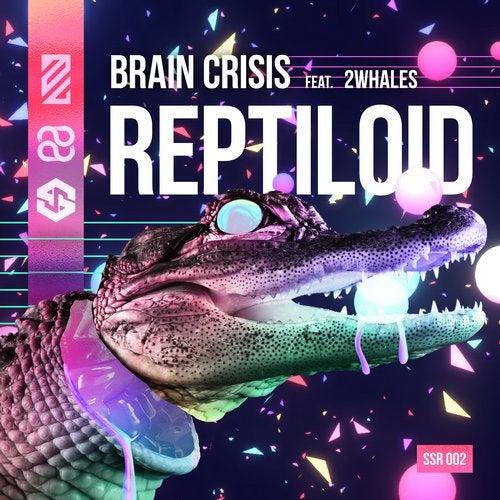 Brain Crisis - Reptiloid 2019 [EP]