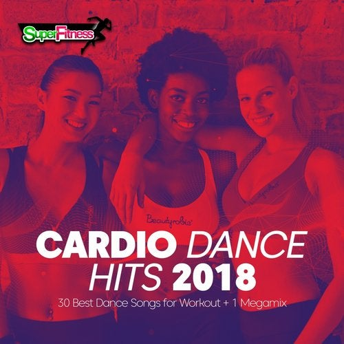 Cardio Dance Hits 2018: 30 Best Dance Songs for Workout + 1