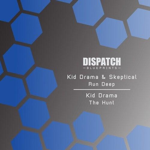 Kid Drama & Skeptical - Run Deep / The Hunt [EP] 2017