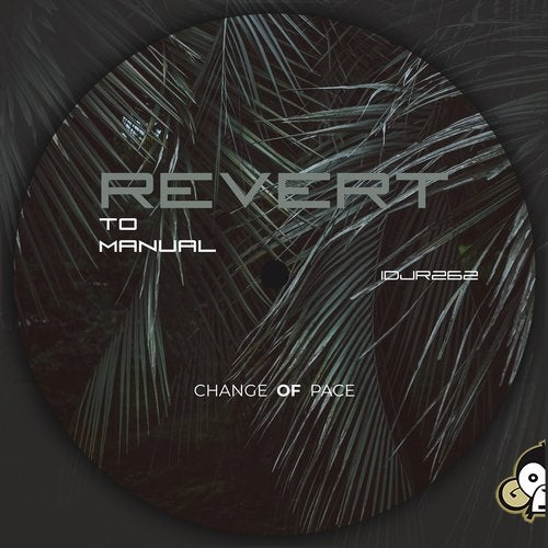 Change Of Pace - Revert To Manual (EP) 2018