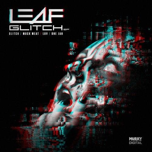 Leaf — Glitch [EP] 2018