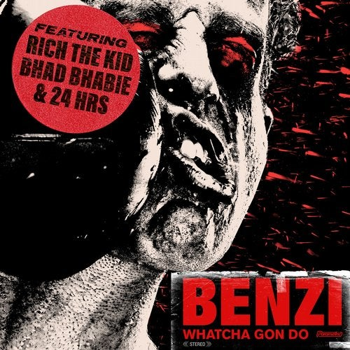 BENZI - Whatcha Gon Do (feat. Rich The Kid, Bhad Bhabie & 24hrs) [Maxi Single] 2019 (EP)
