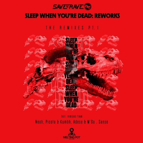 Save The Rave - Sleep When You're Dead Reworks Pt. I 2019 [EP]