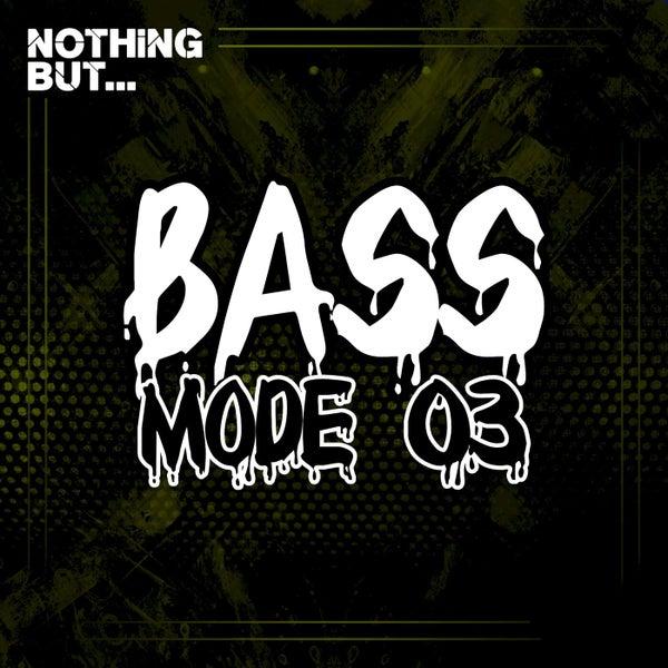 VA- Nothing But... Bass Mode, Vol. 03 [NBBM03]