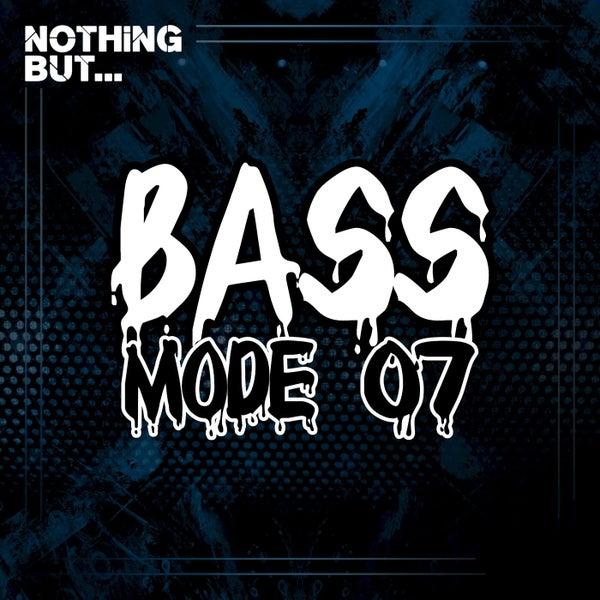 VA- Nothing But... Bass Mode, Vol. 07 [NBBM07]