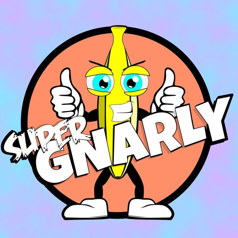 Super GNARLY