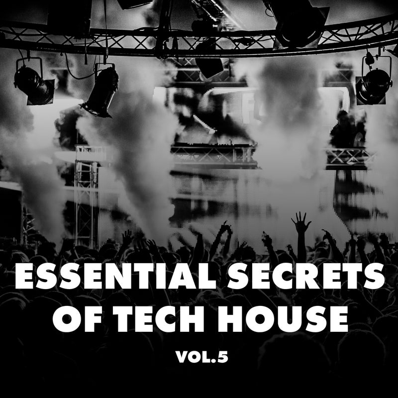 Essential Secrets of Tech House, Vol. 5