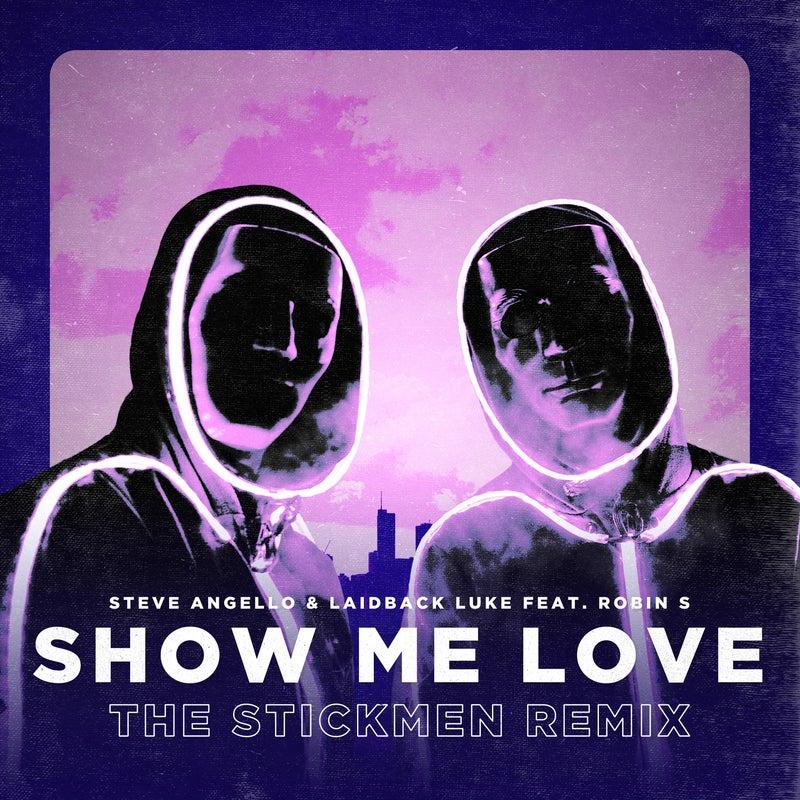 Show Me Love - The Stickmen Remix