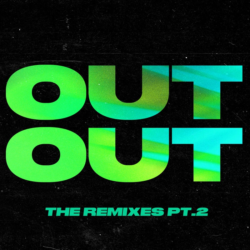 OUT OUT (feat. Charli XCX & Saweetie) [The Extended Remixes, Pt. 2]